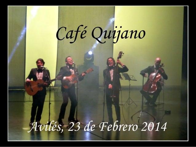Café Quijano  Avilés, 23 de Febrero 2014