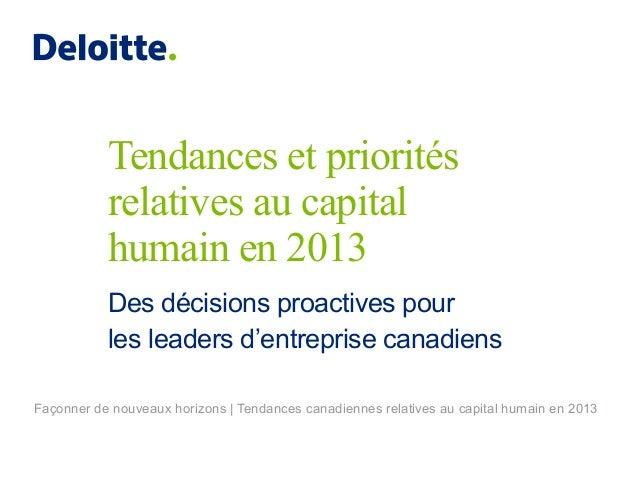 Tendances et priorités relatives au capital humain en 2013 Des décisions proactives pour les leaders d'entreprise canadien...
