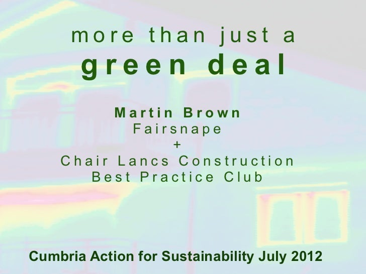 more than just a       green deal          Martin Brown           Fairsnape                +    Chair Lancs Construction  ...