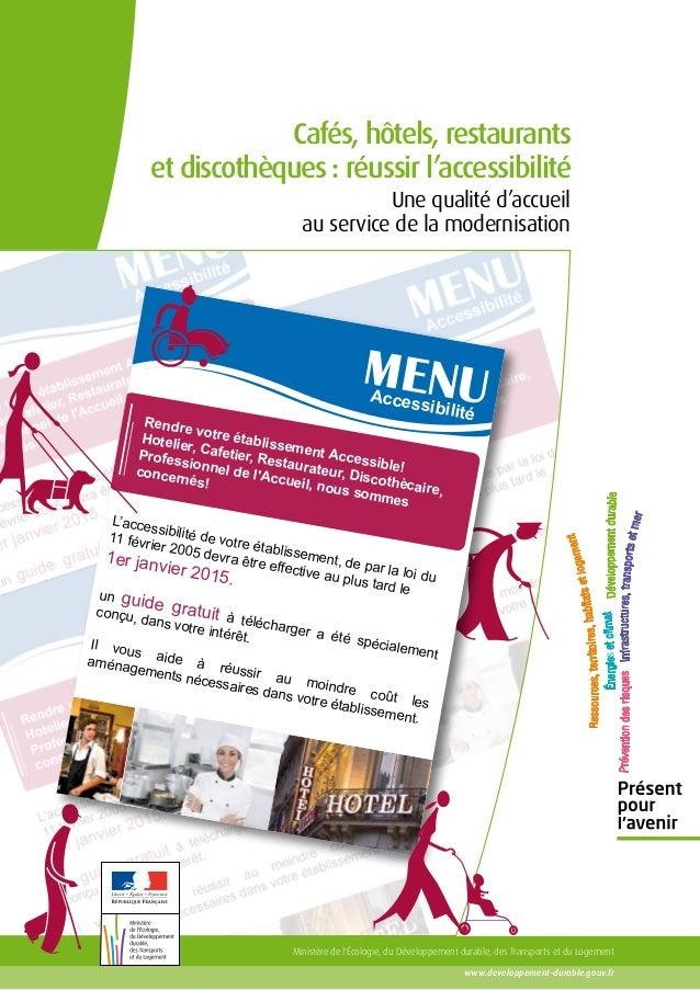 Cafés, hôtels, restaurants et discothèques : réussir l'accessibilité Une qualité d'accueil au service de la modernisation ...