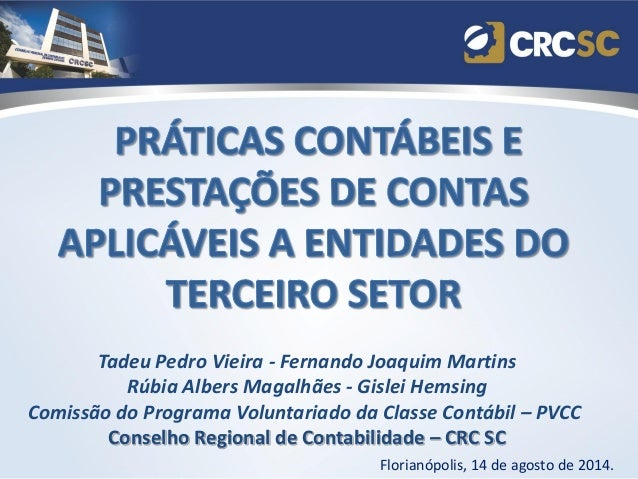 Tadeu Pedro Vieira - Fernando Joaquim Martins Rúbia Albers Magalhães - Gislei Hemsing Comissão do Programa Voluntariado da...