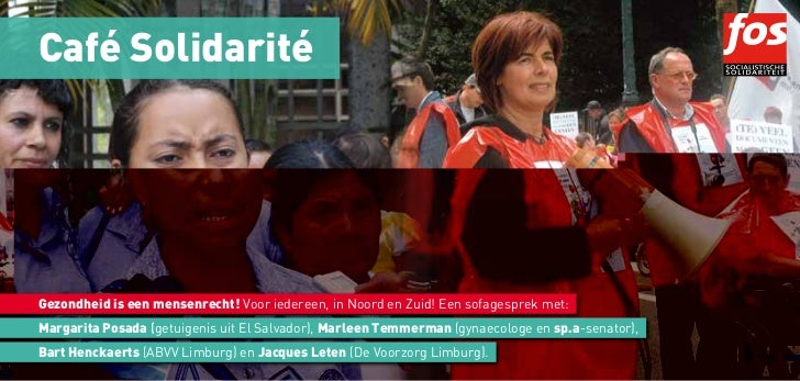 Café SolidaritéGezondheid is een mensenrecht! Voor iedereen, in Noord en Zuid! Een sofagesprek met:Margarita Posada (getui...