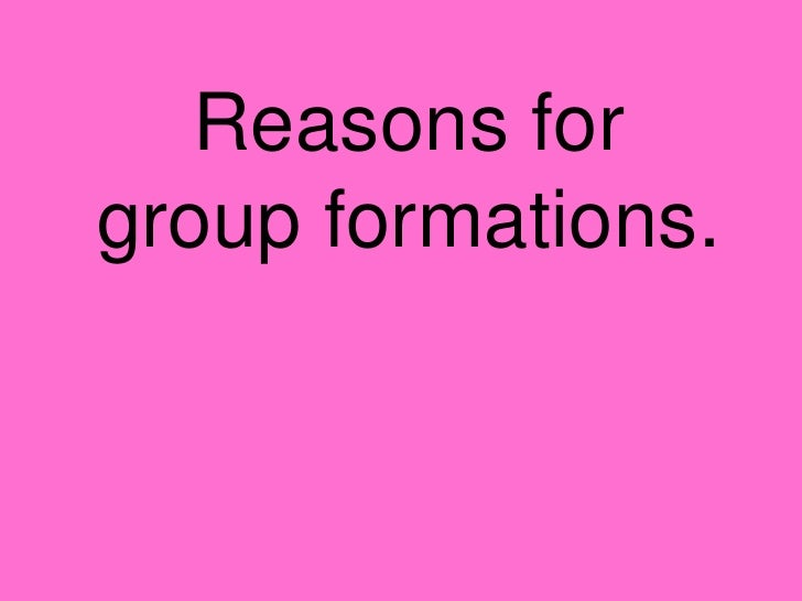 Reasons for group formations.<br />