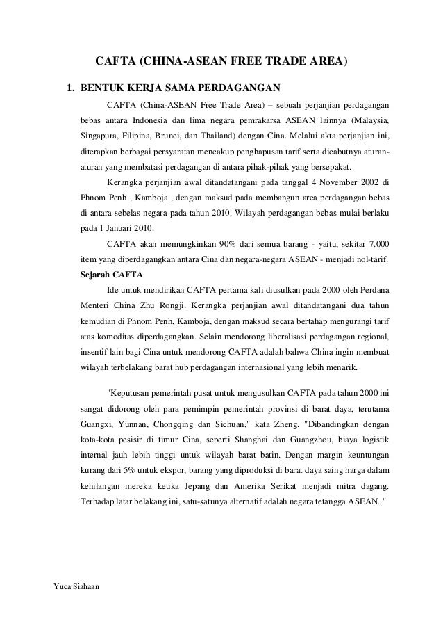 CAFTA (CHINA-ASEAN FREE TRADE AREA) 1. BENTUK KERJA SAMA PERDAGANGAN CAFTA (China-ASEAN Free Trade Area) – sebuah perjanji...
