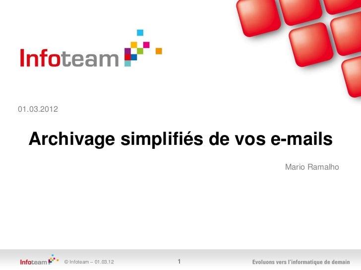 01.03.2012  Archivage simplifiés de vos e-mails                                         Mario Ramalho             © Infote...
