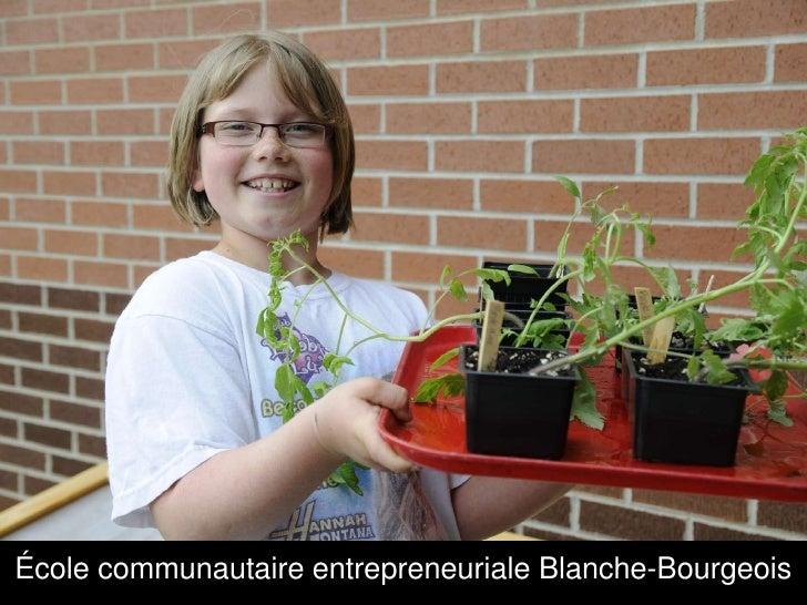 École communautaire entrepreneuriale Blanche-Bourgeois<br />