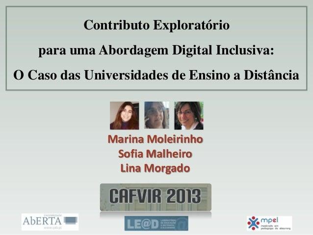 Contributo Exploratório para uma Abordagem Digital Inclusiva: O Caso das Universidades de Ensino a Distância  Marina Molei...