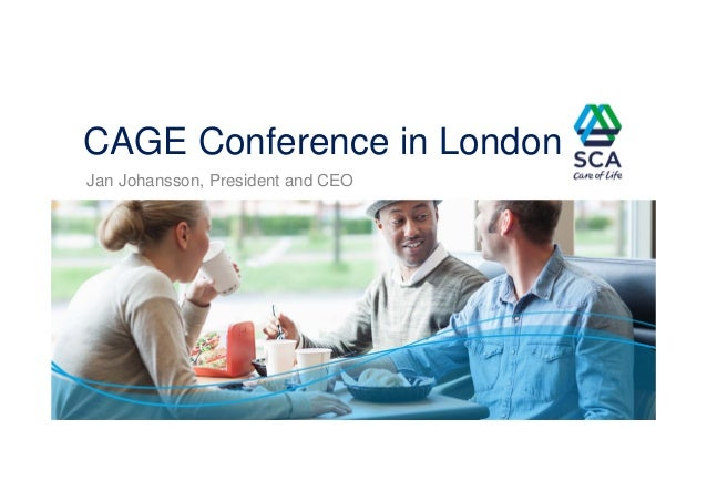 CAGE Conference in London Jan Johansson, President and CEO