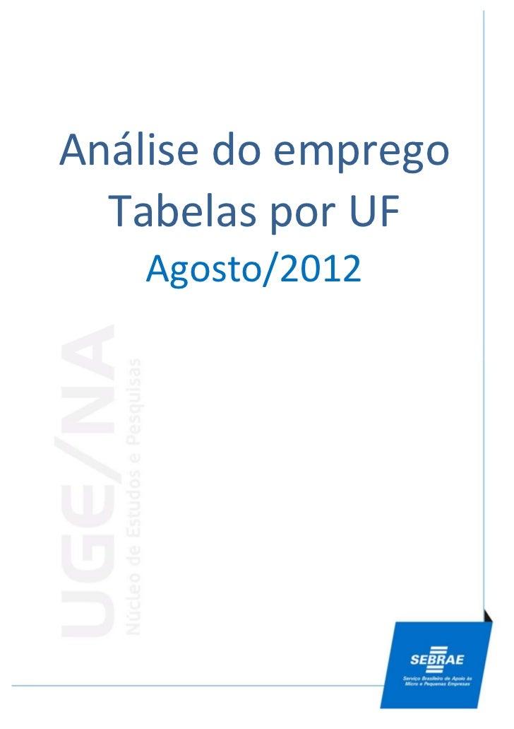 Análise do emprego  Tabelas por UF    Agosto/2012