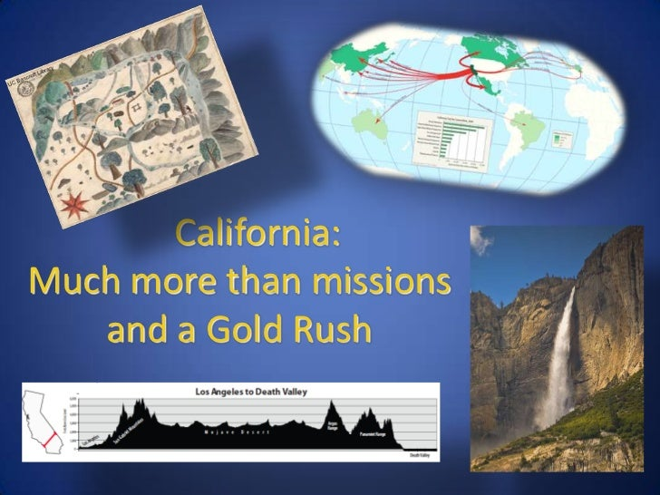 California:Much more than missions   and a Gold Rush