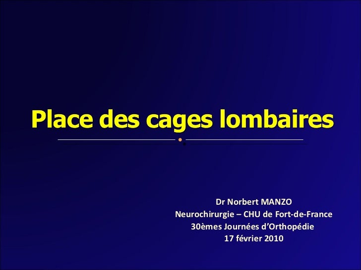Dr Norbert MANZO Neurochirurgie – CHU de Fort-de-France 30èmes Journées d'Orthopédie  17 février 2010