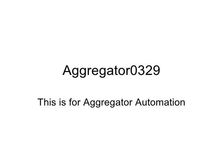 Aggregator0329 This is for Aggregator Automation