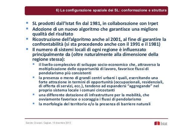 Sandro Cruciani, Cagliari, 16 dicembre 2015 SL prodotti dall'Istat fin dal 1981, in collaborazione con Irpet Adozione di u...