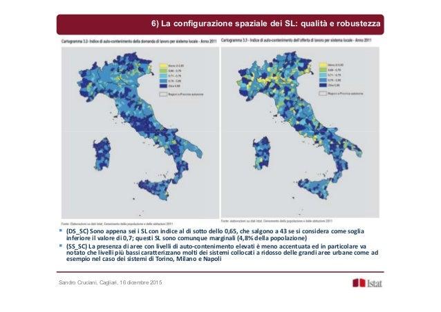 Sandro Cruciani, Cagliari, 16 dicembre 2015 6) La configurazione spaziale dei SL: qualità e robustezza (DS_SC) Sono appena...