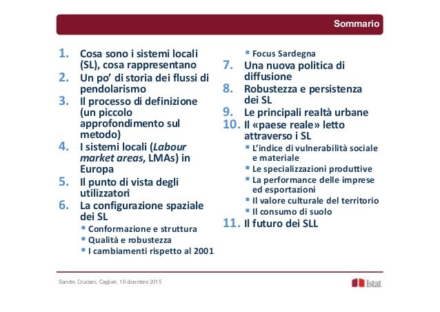 Sandro Cruciani, Cagliari, 16 dicembre 2015 1. Cosa sono i sistemi locali (SL), cosa rappresentano 2. Un po' di storia dei...