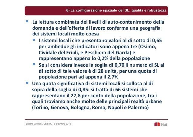Sandro Cruciani, Cagliari, 16 dicembre 2015 6) La configurazione spaziale dei SL: qualità e robustezza La lettura combinat...