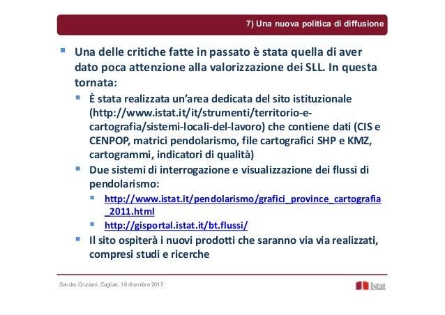 Sandro Cruciani, Cagliari, 16 dicembre 2015 7) Una nuova politica di diffusione Una delle critiche fatte in passato è stat...