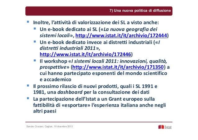Sandro Cruciani, Cagliari, 16 dicembre 2015 7) Una nuova politica di diffusione Inoltre, l'attività di valorizzazione dei ...