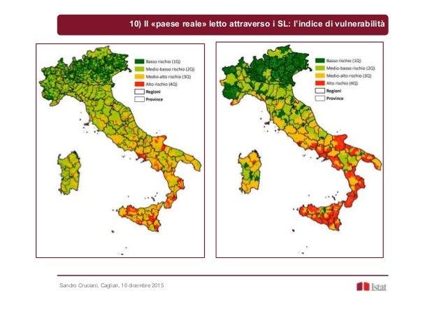 Sandro Cruciani, Cagliari, 16 dicembre 2015 10) Il «paese reale» letto attraverso i SL: l'indice di vulnerabilità