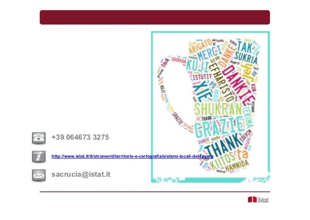 +39 064673 3275 http://www.istat.it/it/strumenti/territorio-e-cartografia/sistemi-locali-del-lavoro sacrucia@istat.it