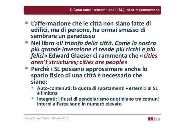 Sandro Cruciani, Cagliari, 16 dicembre 2015 L'affermazione che le città non siano fatte di edifici, ma di persone, ha orma...