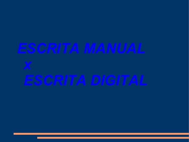 ESCRITA MANUAL  x  ESCRITA DIGITAL