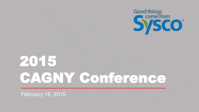 2015 CAGNY Conference February 19, 2015 1