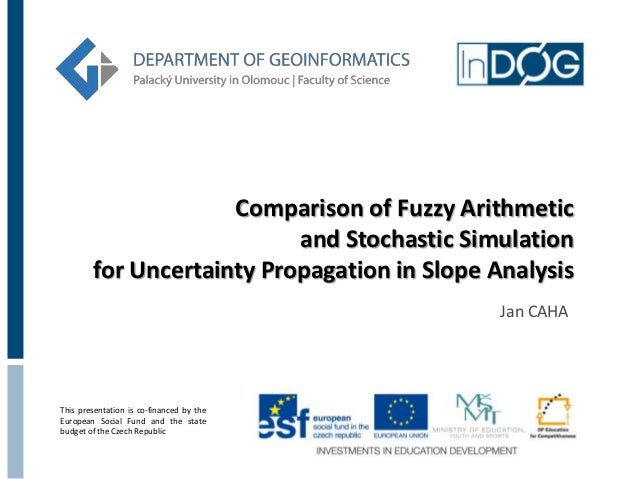Comparison of Fuzzy Arithmetic                           and Stochastic Simulation        for Uncertainty Propagation in S...