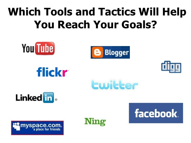 Which Tools and Tactics Will Help You Reach Your Goals?