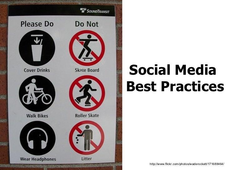 Social Media  Best Practices http://www.flickr.com/photos/waderockett/171688464/