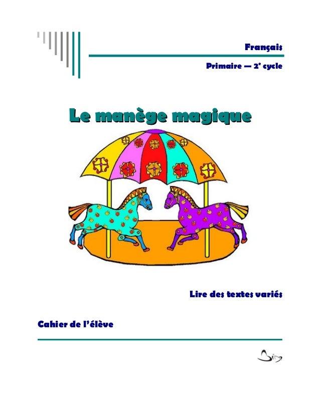 Français                       Primaire — 2e cycle       Le manège magique                    Lire des textes variésCahier...