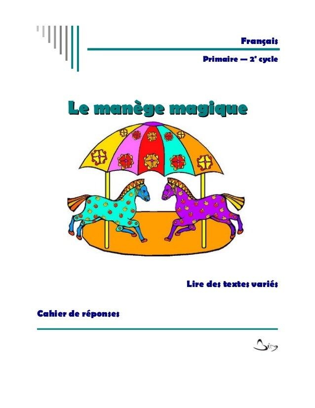 Français                        Primaire — 2e cycle      Le manège magique                     Lire des textes variésCahie...