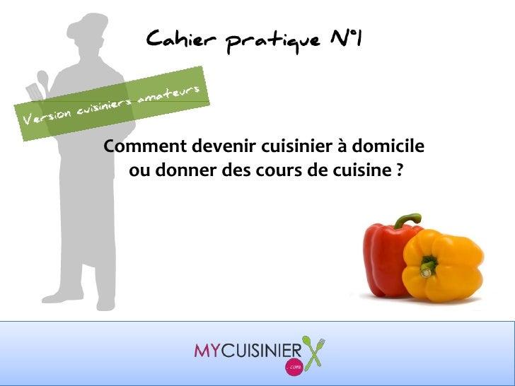 Comment devenir cuisinier à domicile <br />ou donner des cours de cuisine ?<br />