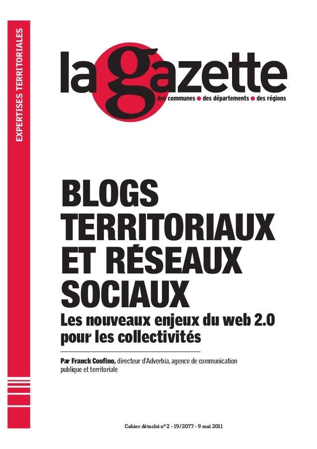 Cahier détaché n°2 - 19/2077 - 9 mai 2011 Les nouveaux enjeux du web 2.0 pour les collectivités Par Franck Confino, directe...