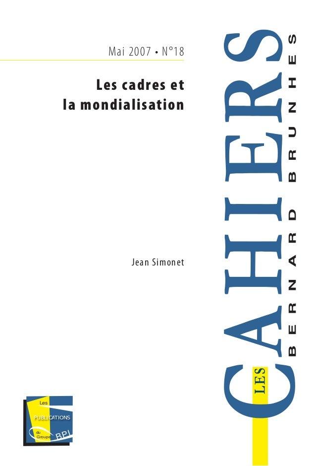 Mai 2007 • N°18 Les cadres et la mondialisation Jean Simonet Les BPIGroupe du PUBLICATIONS