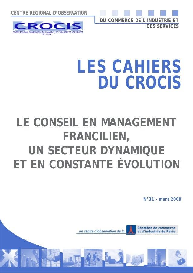 CENTRE REGIONAL D'OBSERVATION DU COMMERCE DE L'INDUSTRIE ET DES SERVICES LE CONSEIL EN MANAGEMENT FRANCILIEN, UN SECTEUR D...
