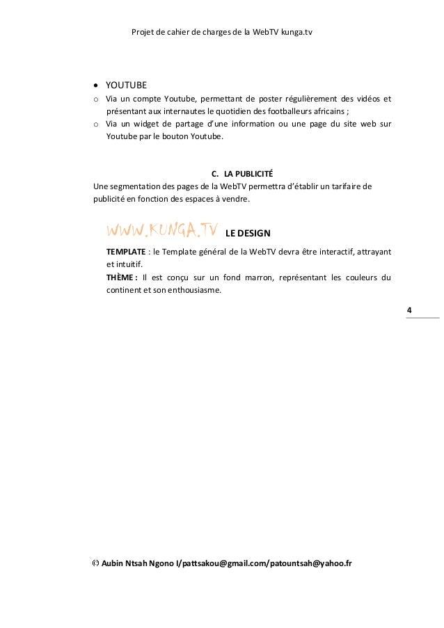 Projet de cahier de charges de la WebTV kunga.tv Aubin Ntsah Ngono I/pattsakou@gmail.com/patountsah@yahoo.fr 4  YOUTUBE o...