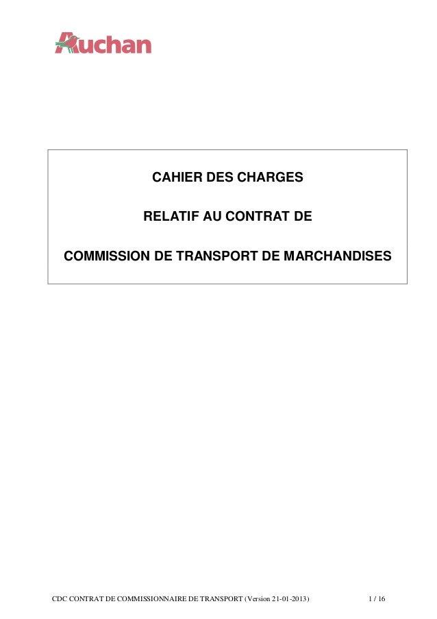 CDC CONTRAT DE COMMISSIONNAIRE DE TRANSPORT (Version 21-01-2013) 1 / 16 CAHIER DES CHARGES RELATIF AU CONTRAT DE COMMISSIO...