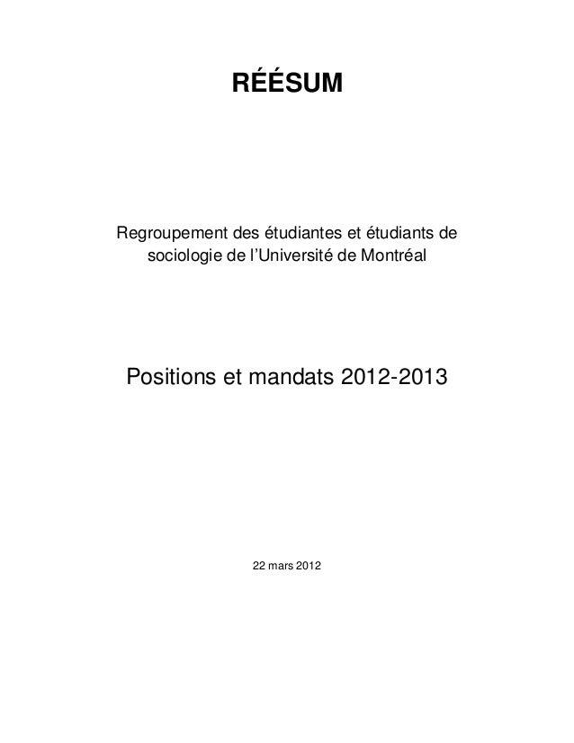 RÉÉSUM Regroupement des étudiantes et étudiants de sociologie de l'Université de Montréal Positions et mandats 2012-2013 2...