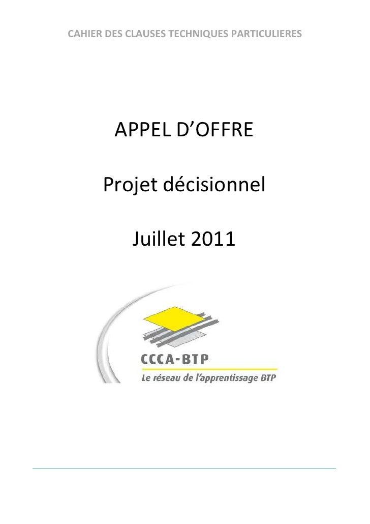 CAHIER DES CLAUSES TECHNIQUES PARTICULIERES        APPEL D'OFFRE      Projet décisionnel           Juillet 2011