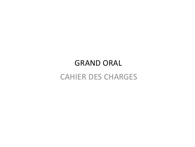 GRAND ORAL CAHIER DES CHARGES