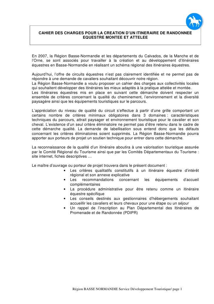 CAHIER DES CHARGES POUR LA CREATION D'UN ITINERAIRE DE RANDONNEE                      EQUESTRE MONTEE ET ATTELEE    En 200...