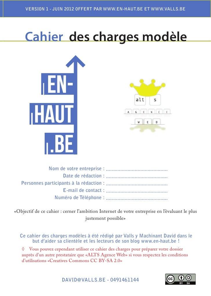 VErSIon 1 - JuIn 2012 offErt PAr www.En-hAut.BE Et www.VALLS.BE     Cahier des charges modèle              nom de votre en...
