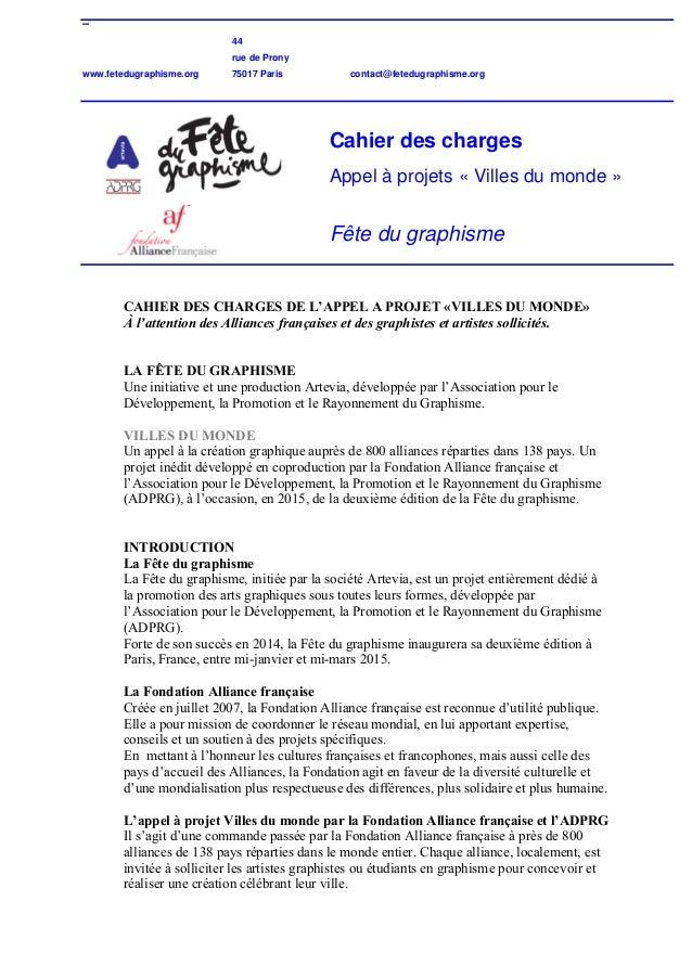 – 44 rue de Prony www.fetedugraphisme.org 75017 Paris contact@fetedugraphisme.org Cahier des charges Appel à projets « Vil...