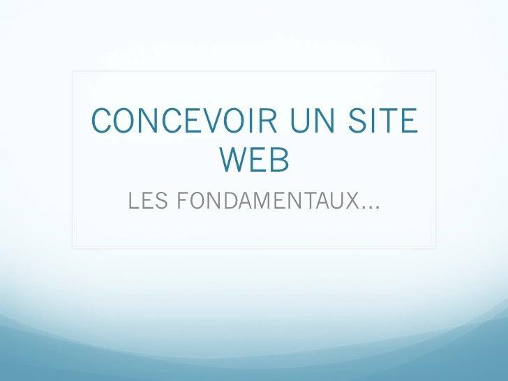CONCEVOIR UN SITE      WEB LES FONDAMENTAUX…