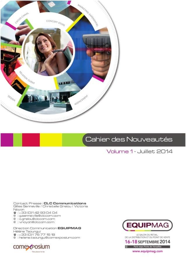 Cahier des Nouveautés Contact Presse : CLC Communications Gilles Senneville / Christelle Grelou / Victoria Noyon  : + 33 ...