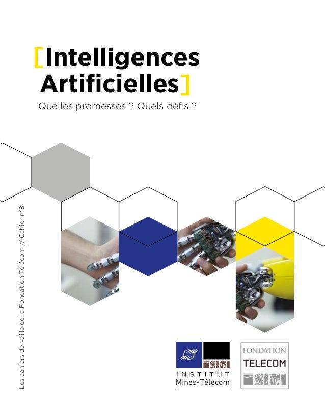 LescahiersdeveilledelaFondationTélécom//Cahiern°8 [Intelligences Artificielles] Quelles promesses? Quels défis?
