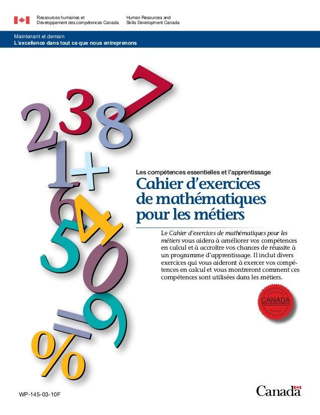 Les compétences essentielles et l'apprentissage Cahier d'exercices de mathématiques pour les métiers Le Cahier d'exercices...