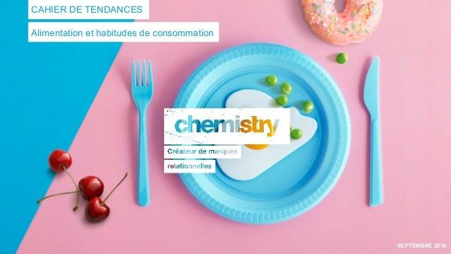 Alimentation et habitudes de consommation CAHIER DE TENDANCES SEPTEMBRE 2016