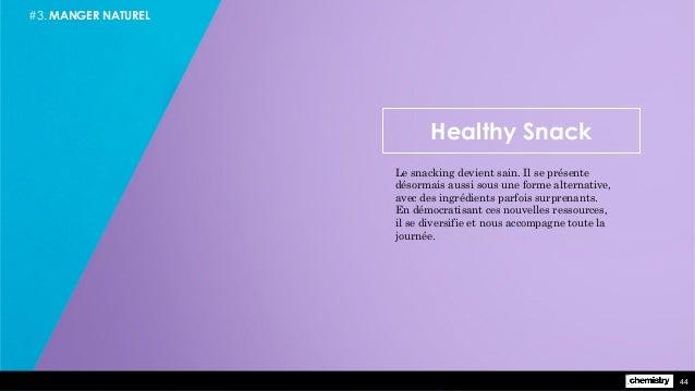 #3. MANGER NATUREL Healthy Snack Le snacking devient sain. Il se présente désormais aussi sous une forme alternative, avec...